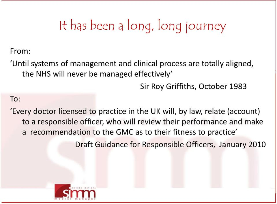 practice in the UK will, by law, relate (account) to a responsible officer, who will review their performance