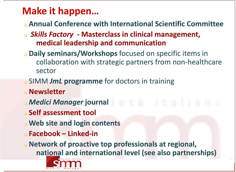 non-healthcare sector SIMM JmL programme for doctors in training Newsletter Medici Manager journal Self assessment tool Web site and