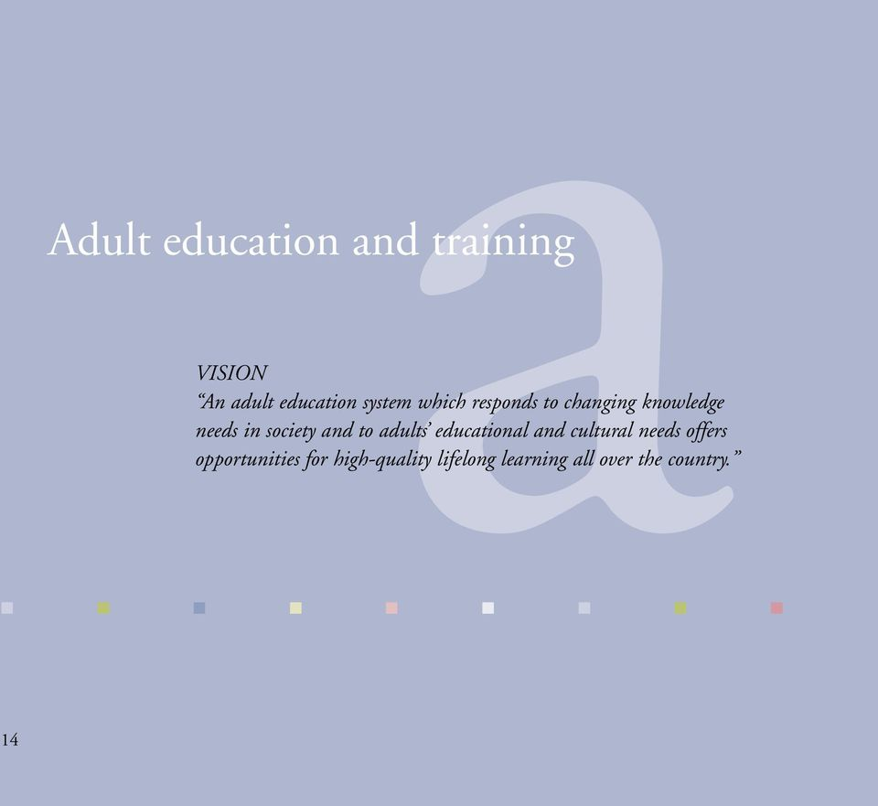 and to adults educational and cultural needs offers