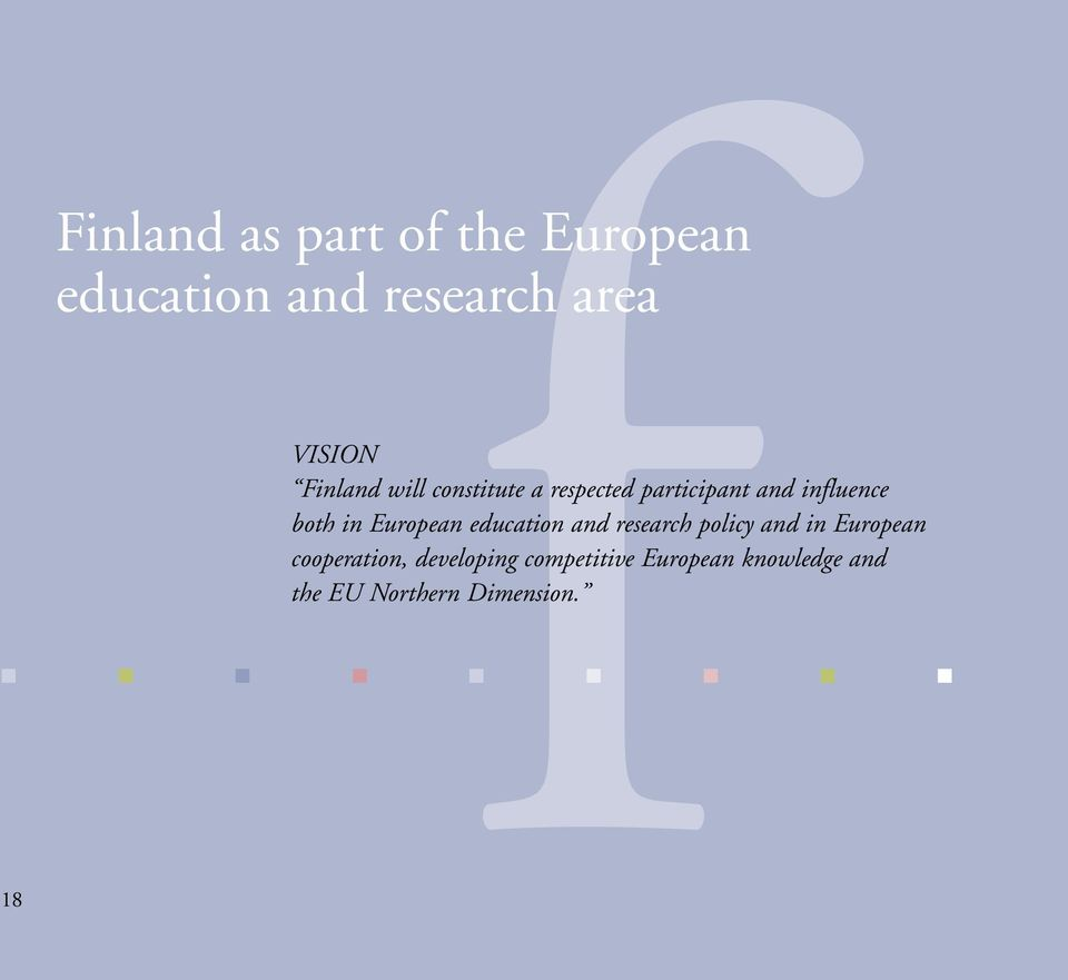 European education and research policy and in European cooperation,