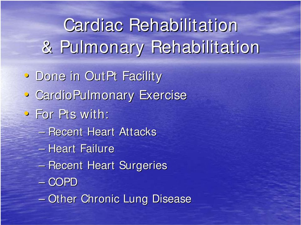 For Pts with: Recent Heart Attacks Heart Failure