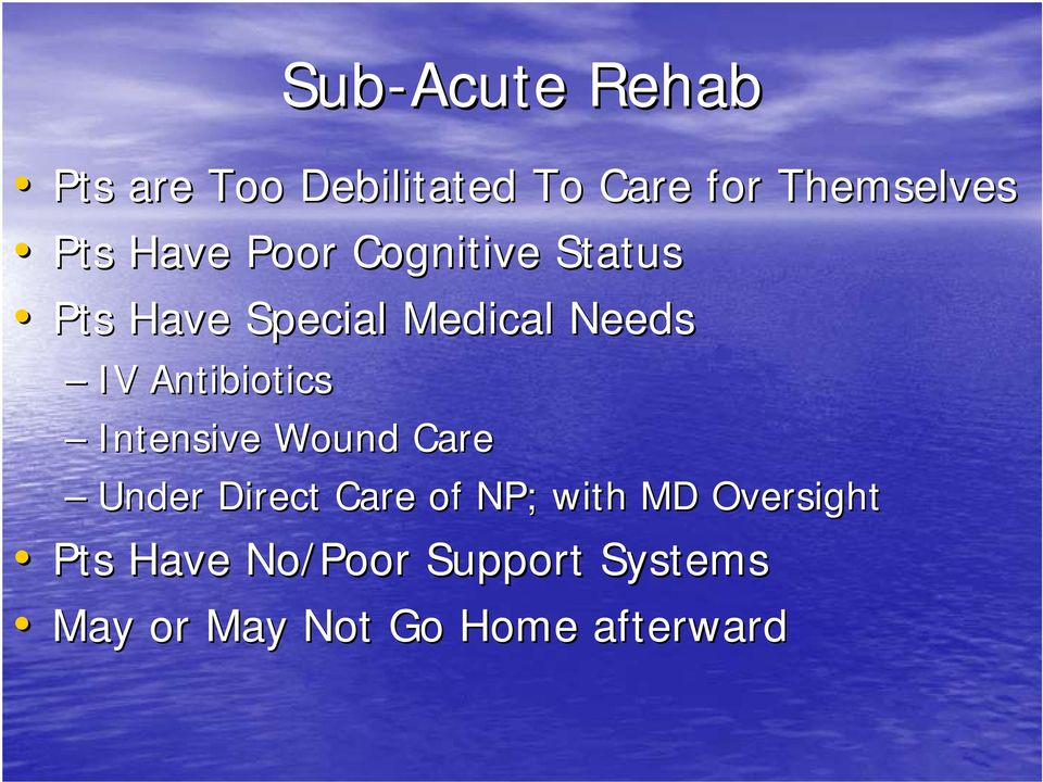 Antibiotics Intensive Wound Care Under Direct Care of NP; with MD
