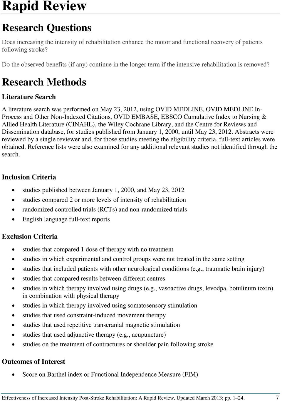 Research Methods Literature Search A literature search was performed on May 23, 2012, using OVID MEDLINE, OVID MEDLINE In- Process and Other Non-Indexed Citations, OVID EMBASE, EBSCO Cumulative Index