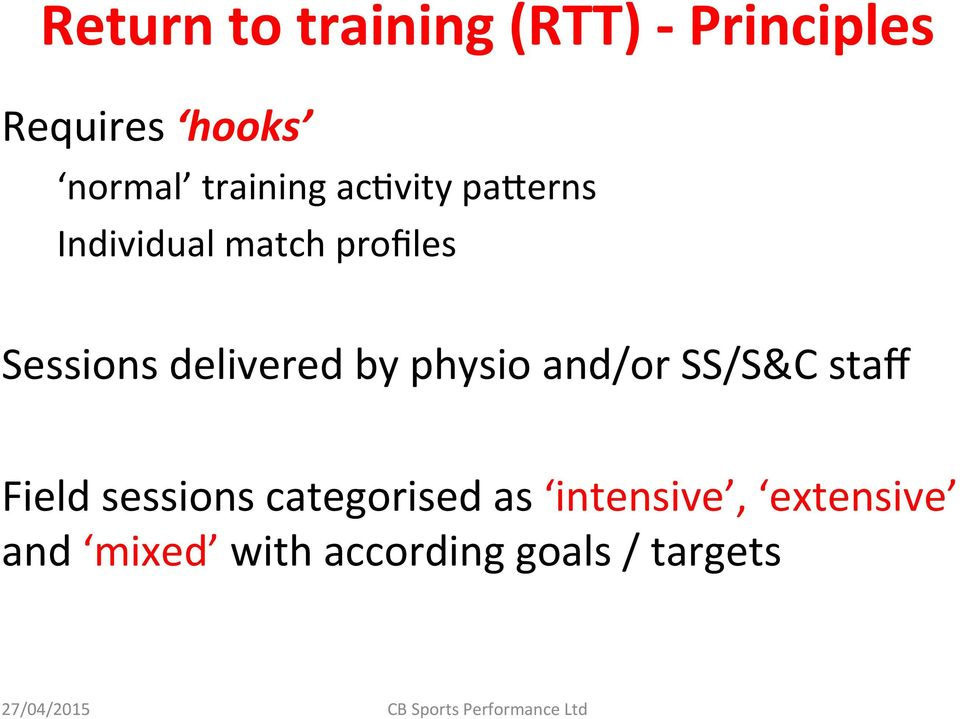 delivered by physio and/or SS/S&C staff Field sessions