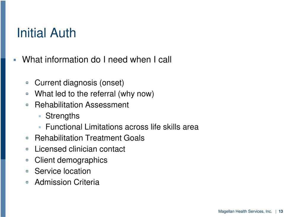 Limitations across life skills area Rehabilitation Treatment Goals Licensed clinician