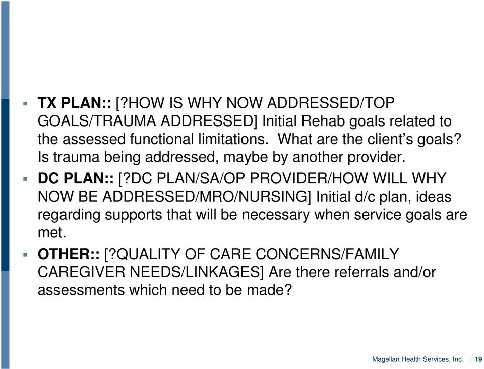 DC PLAN/SA/OP PROVIDER/HOW WILL WHY NOW BE ADDRESSED/MRO/NURSING] Initial d/c plan, ideas regarding supports that will be necessary when