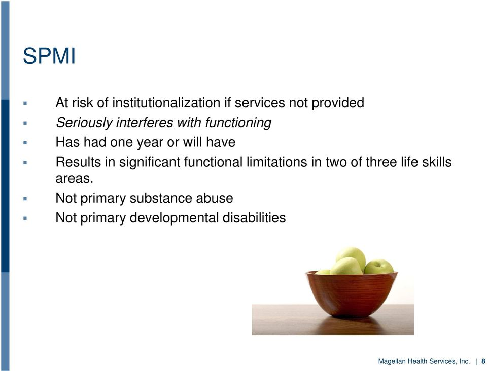 significant functional limitations in two of three life skills areas.