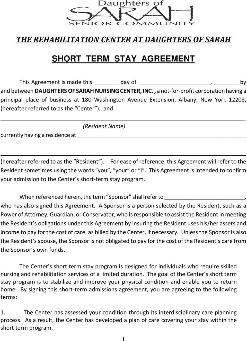 having a residence at (hereafter referred to as the Resident ). For ease of reference, this Agreement will refer to the Resident sometimes using the words you, your or I.