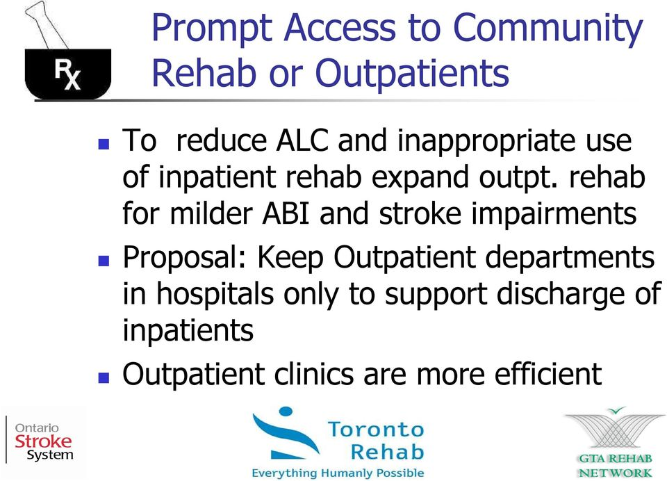 rehab for milder ABI and stroke impairments Proposal: Keep Outpatient