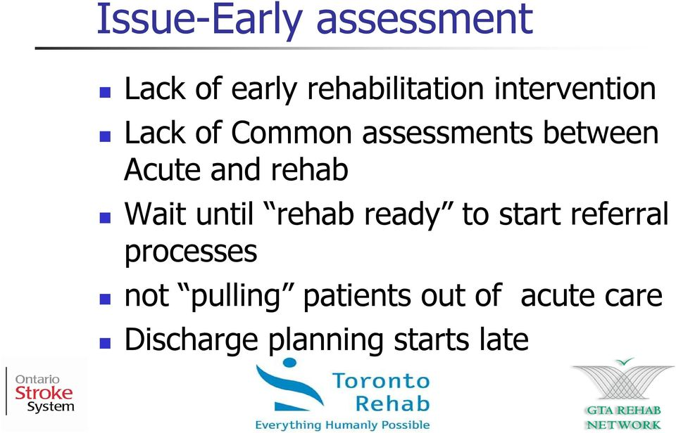 rehab Wait until rehab ready to start referral processes