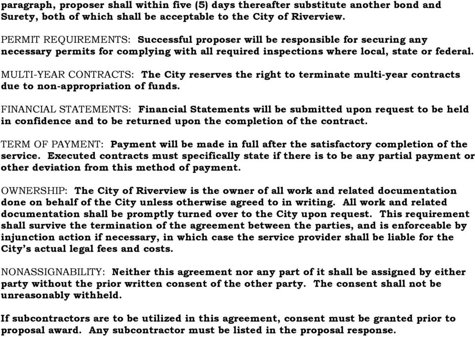 MULTI-YEAR CONTRACTS: The City reserves the right to terminate multi-year contracts due to non-appropriation of funds.