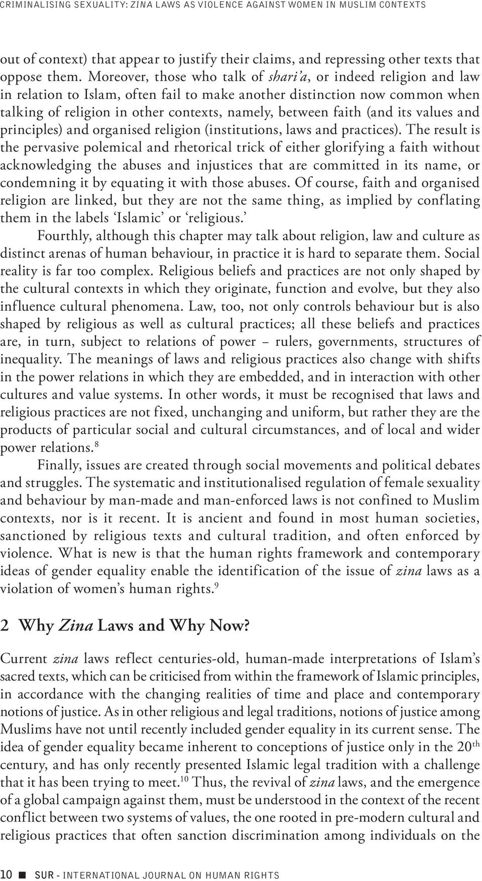 faith (and its values and principles) and organised religion (institutions, laws and practices).