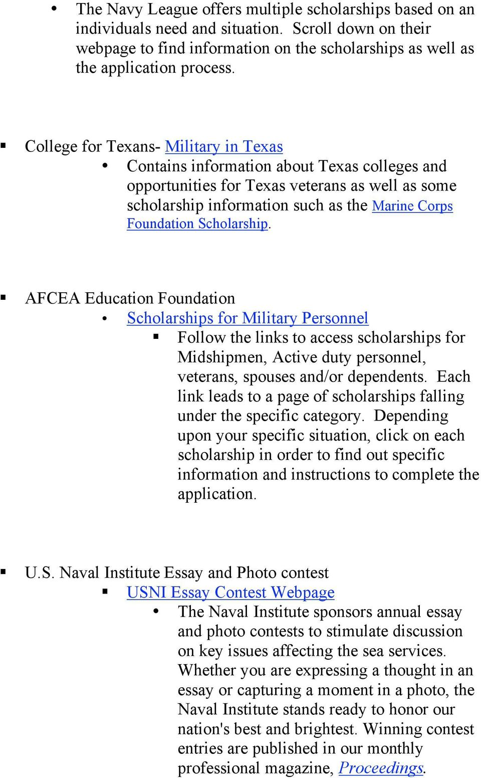 Scholarship. AFCEA Education Foundation Scholarships for Military Personnel Follow the links to access scholarships for Midshipmen, Active duty personnel, veterans, spouses and/or dependents.