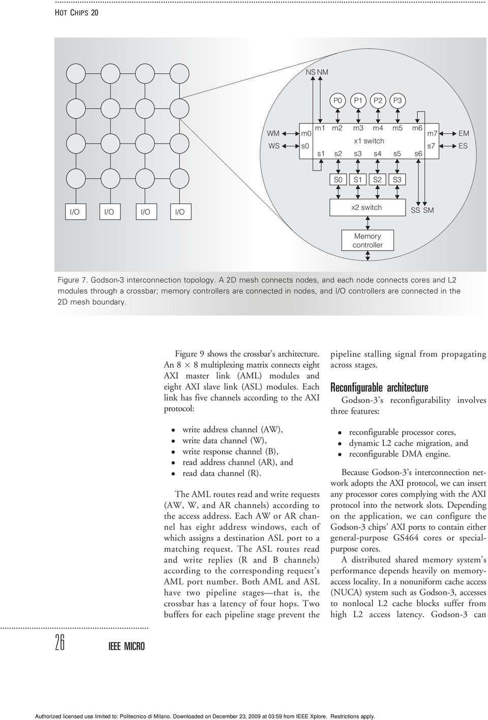 26 IEEE MICRO Figure 9 shows the crossbar s architecture An 8 8 multiplexing matrix connects eight AXI master link (AML) modules and eight AXI slave link (ASL) modules Each link has five channels
