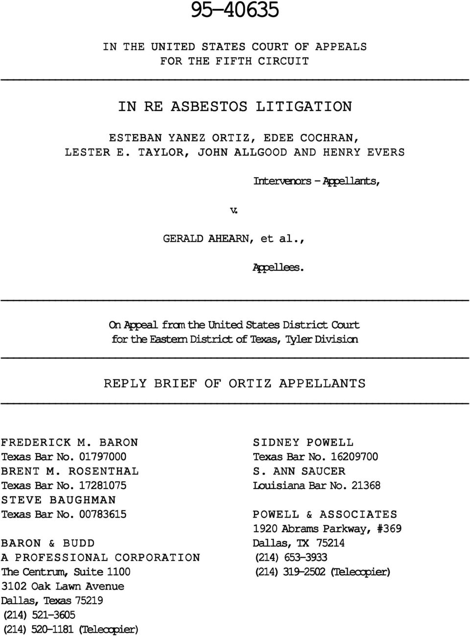On Appeal from the United States District Court for the Eastern District of Texas, Tyler Division REPLY BRIEF OF ORTIZ APPELLANTS FREDERICK M. BARON SIDNEY POWELL Texas Bar No. 01797000 Texas Bar No.