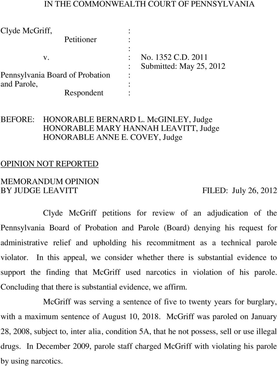 COVEY, Judge OPINION NOT REPORTED MEMORANDUM OPINION BY JUDGE LEAVITT FILED July 26, 2012 Clyde McGriff petitions for review of an adjudication of the Pennsylvania Board of Probation and Parole