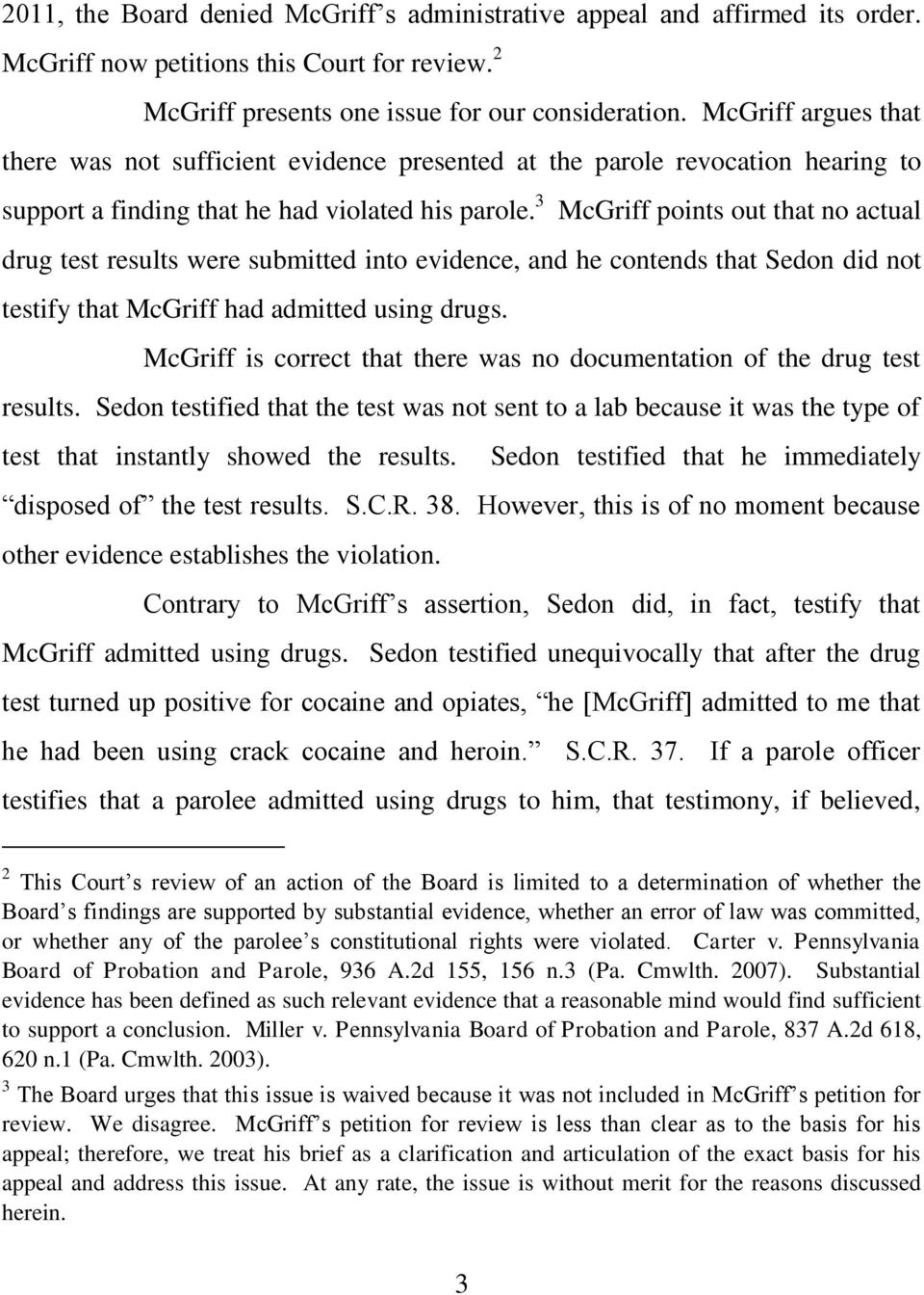 3 McGriff points out that no actual drug test results were submitted into evidence, and he contends that Sedon did not testify that McGriff had admitted using drugs.