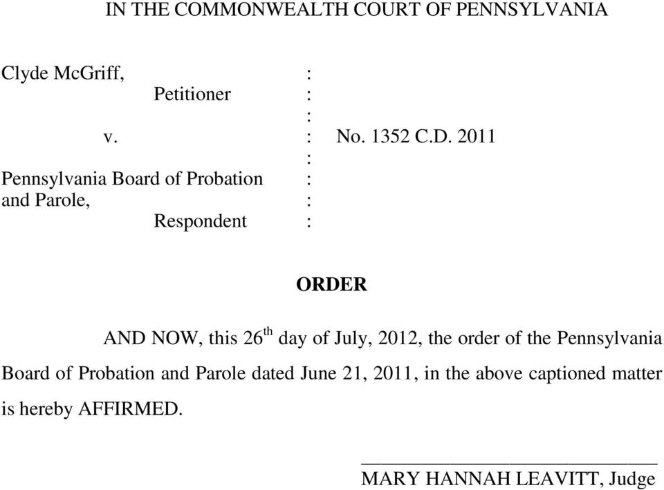 day of July, 2012, the order of the Pennsylvania Board of Probation and Parole dated