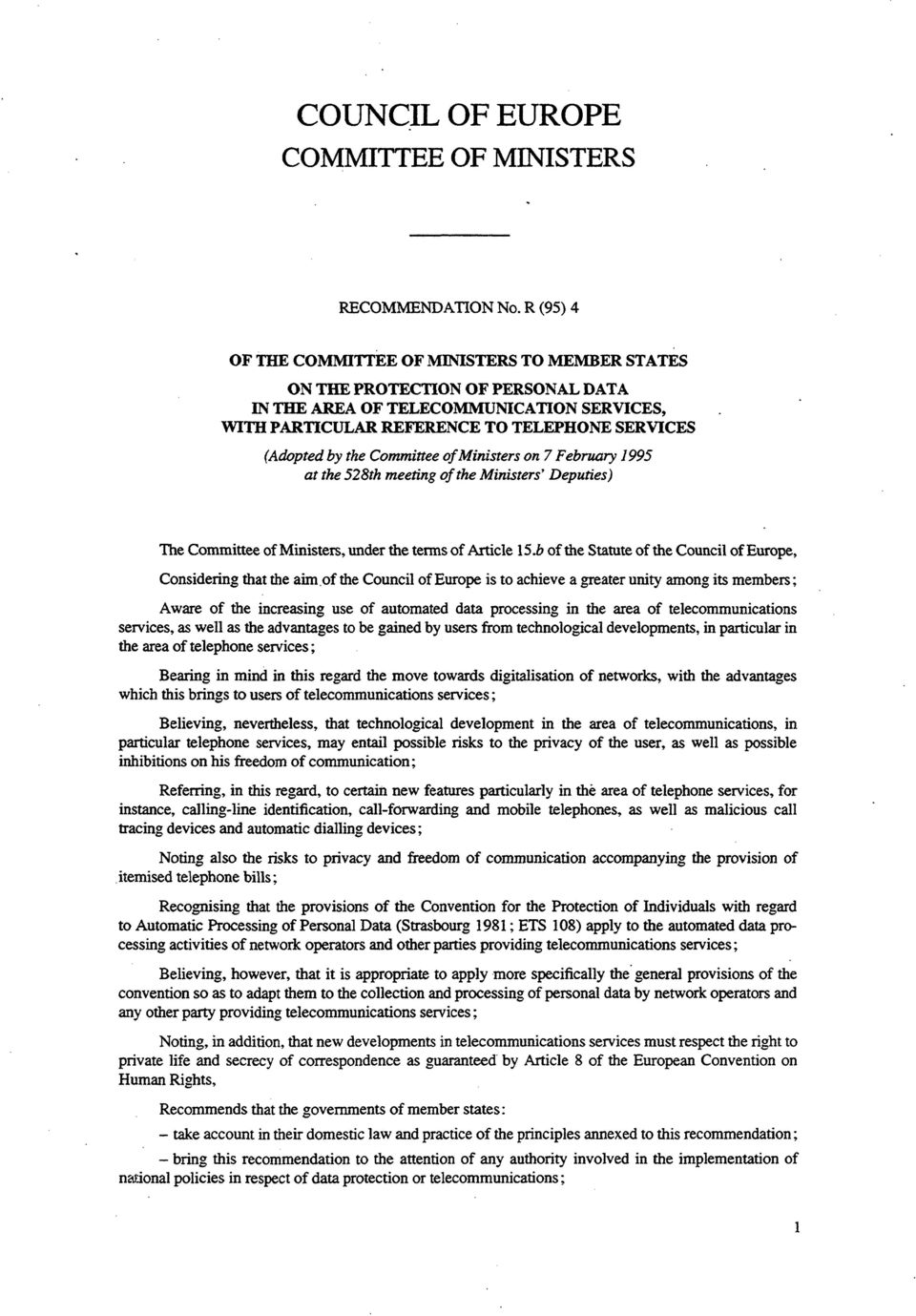Committee of Ministers on 7 February 1995 at the 528th meeting of the Ministers' Deputies) The Committee of Ministers, under the terms of Article 15.
