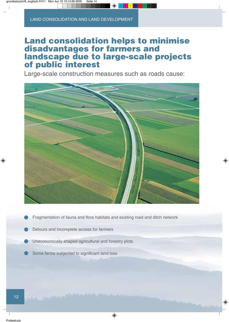disadvantages for farmers and landscape due to large-scale projects of public interest Large-scale construction measures such