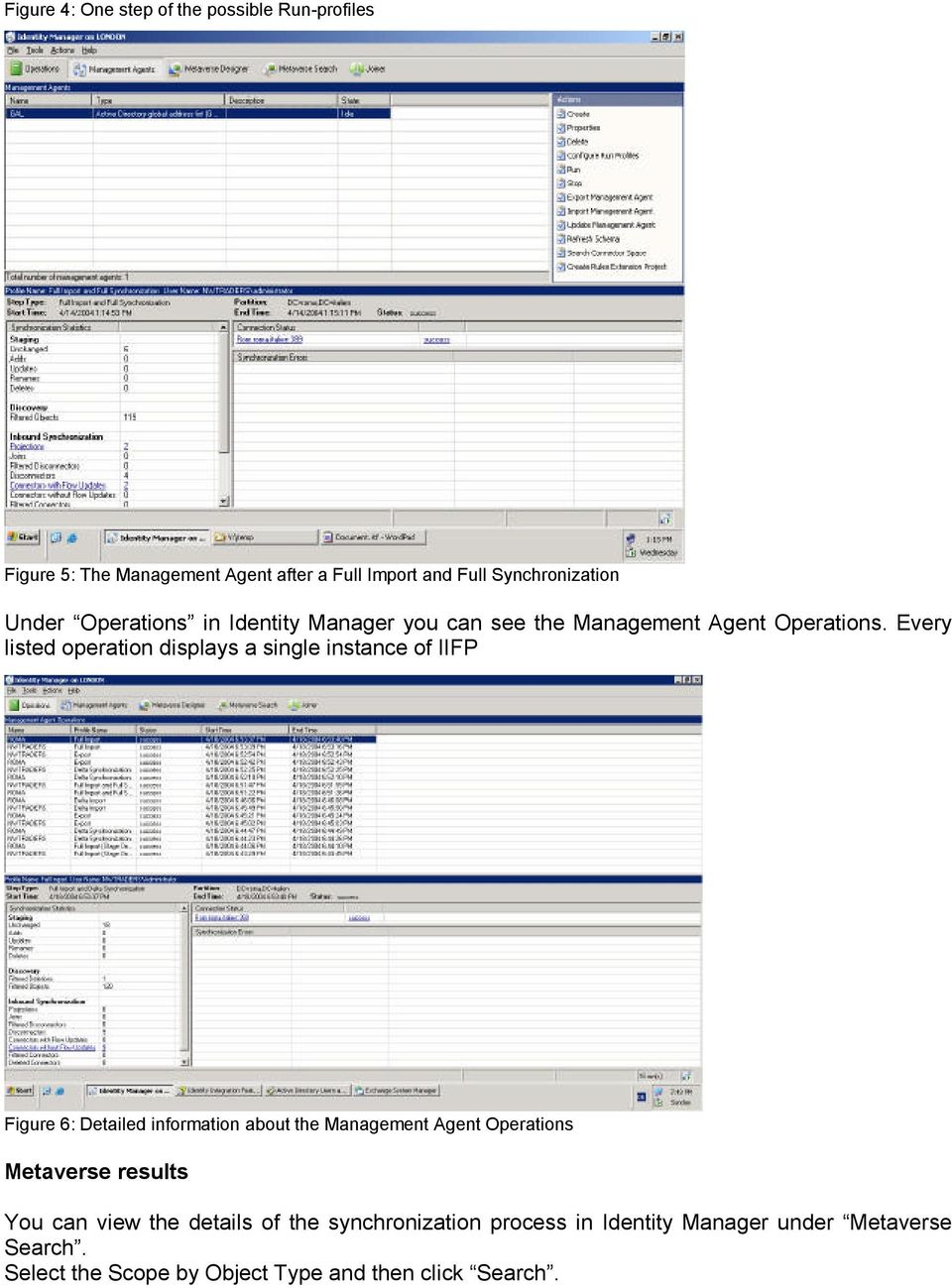 Every listed operation displays a single instance of IIFP Figure 6: Detailed information about the Management Agent Operations