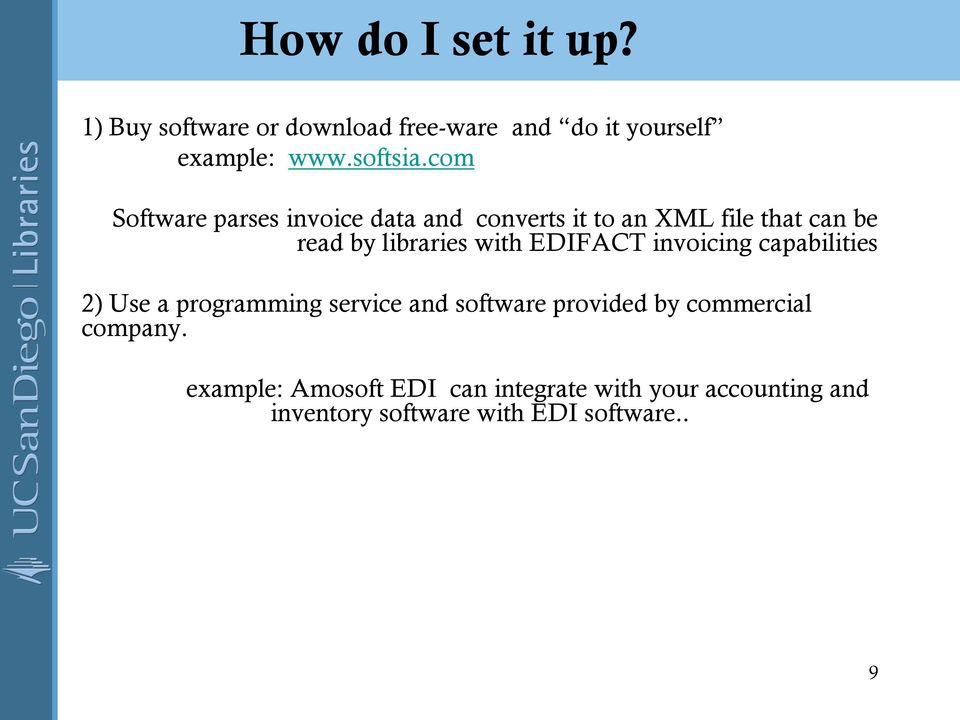 EDIFACT invoicing capabilities 2) Use a programming service and software provided by commercial