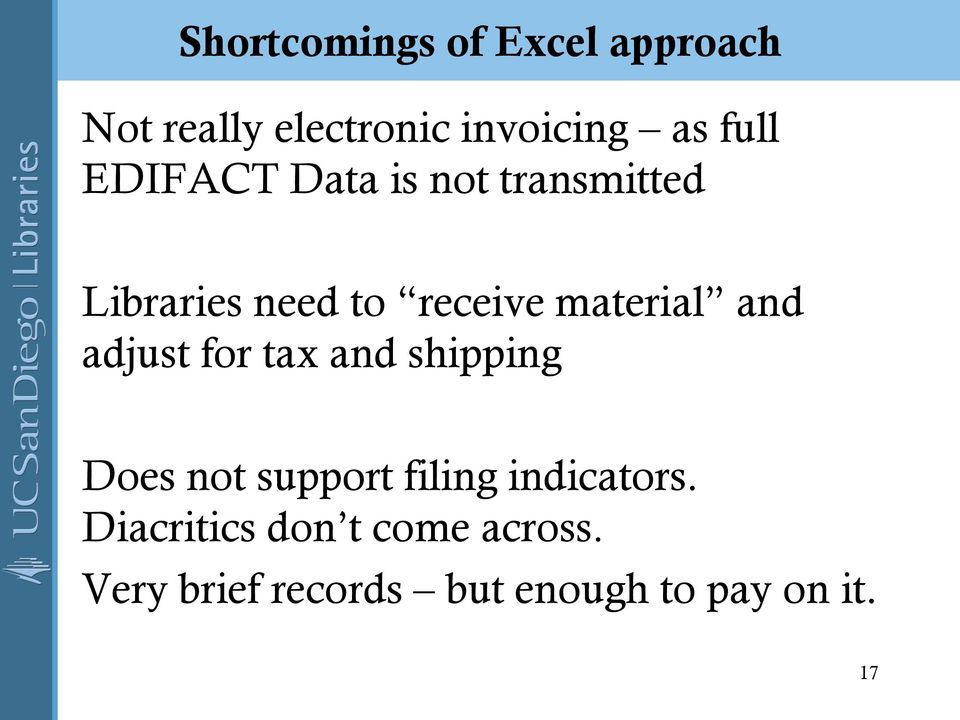 adjust for tax and shipping Does not support filing indicators.