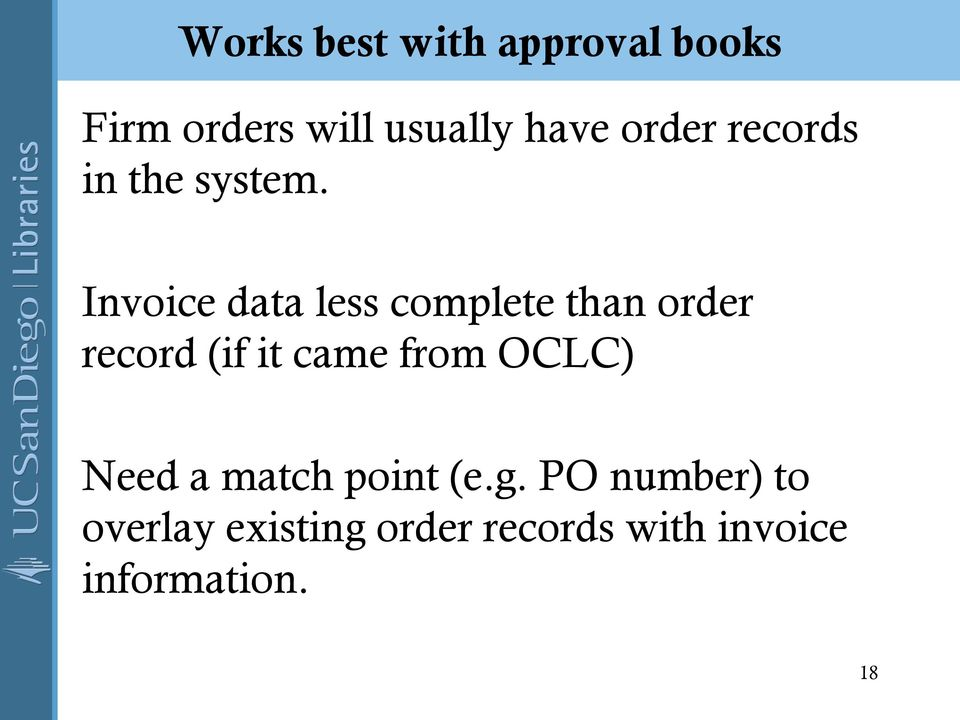 Invoice data less complete than order record (if it came from
