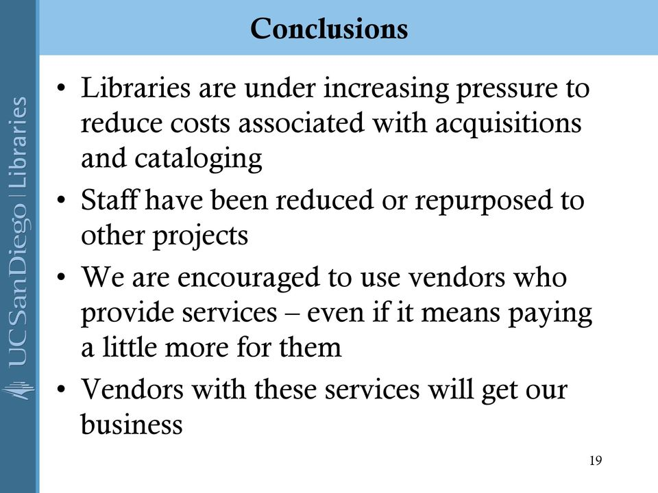 projects We are encouraged to use vendors who provide services even if it means
