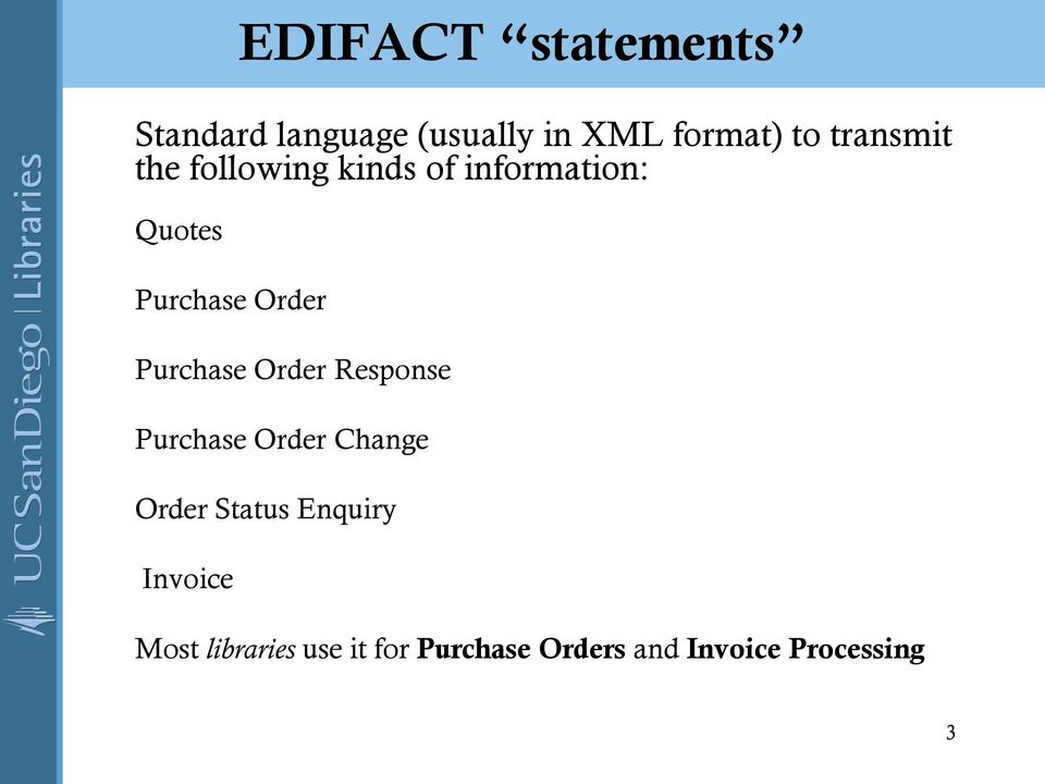 Purchase Order Change Order Status Enquiry Invoice EDIFACT