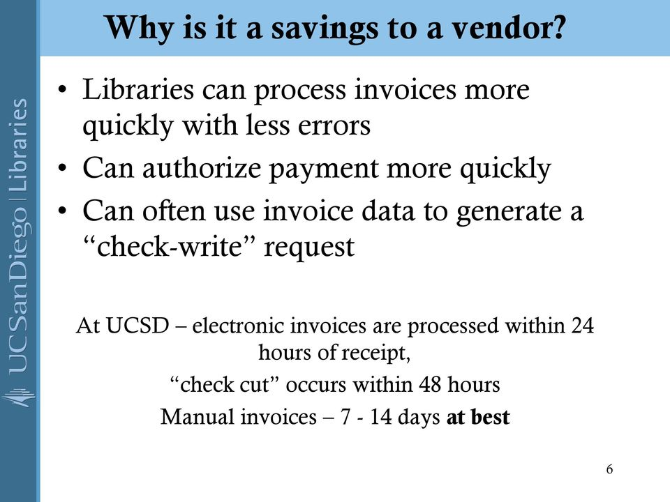 payment more quickly Can often use invoice data to generate a check-write request