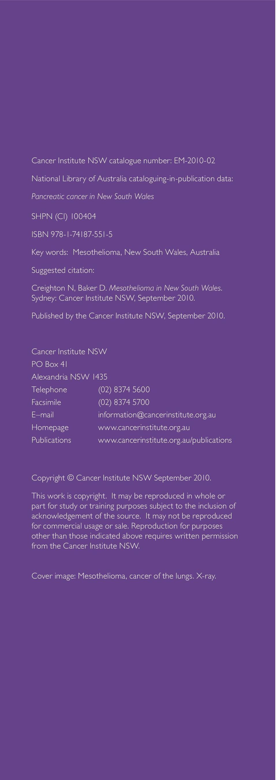 Published by the Cancer Institute NSW, September 2010. Cancer Institute NSW PO Box 41 Alexandria NSW 1435 Telephone (02) 8374 5600 Facsimile (02) 8374 5700 E mail information@cancerinstitute.org.