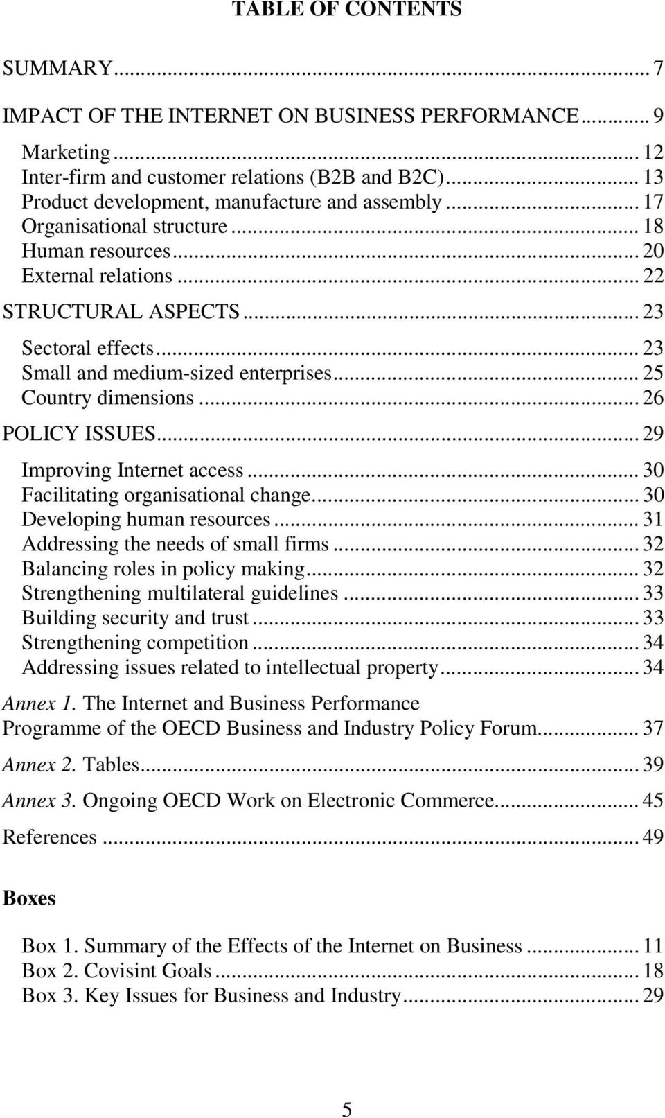 .. 26 POLICY ISSUES... 29 Improving Internet access... 30 Facilitating organisational change... 30 Developing human resources... 31 Addressing the needs of small firms.