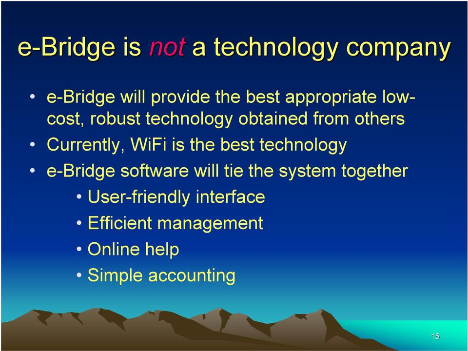 WiFi is the best technology e-bridge software will tie the system