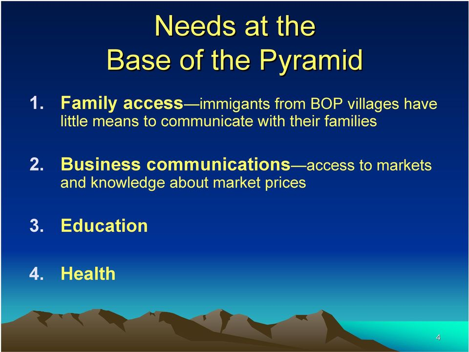 means to communicate with their families 2.