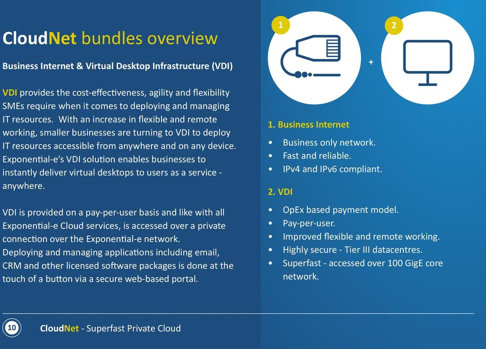 Exponential-e s VDI solution enables businesses to instantly deliver virtual desktops to users as a service - anywhere.