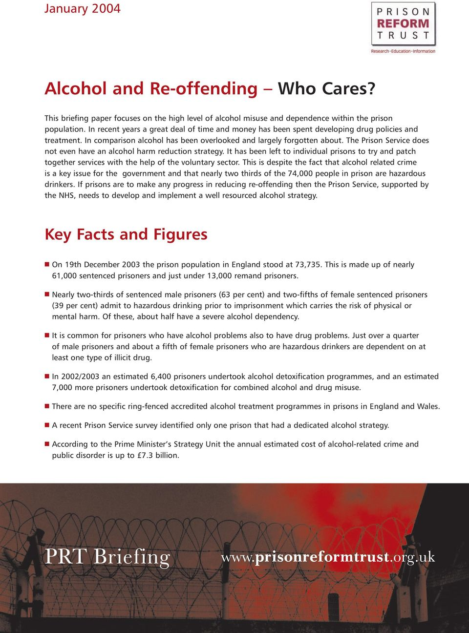 The Prison Service does not even have an alcohol harm reduction strategy. It has been left to individual prisons to try and patch together services with the help of the voluntary sector.