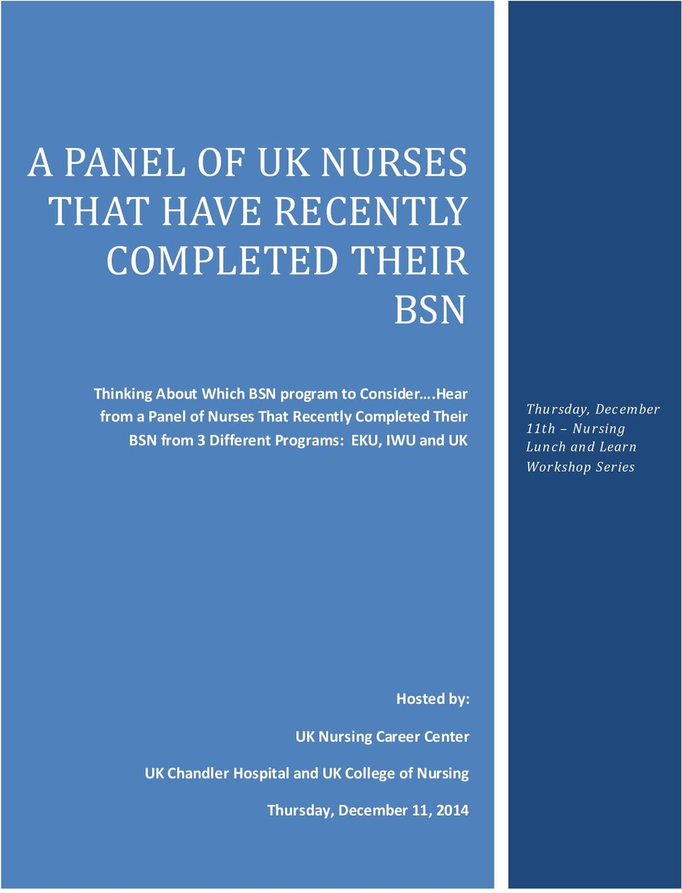 Hear from a Panel of Nurses That Recently Completed Their BSN from 3 Different Programs: EKU,