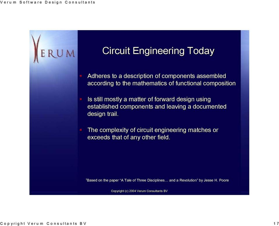 documented design trail. The complexity of circuit engineering matches or exceeds that of any other field.
