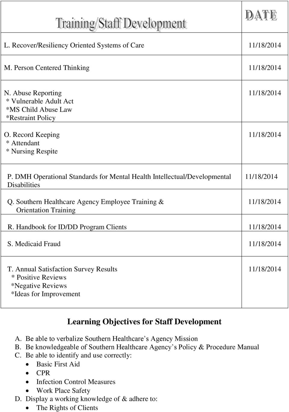 Southern Healthcare Agency Employee Training & Orientation Training R. Handbook for ID/DD Program Clients S. Medicaid Fraud T.