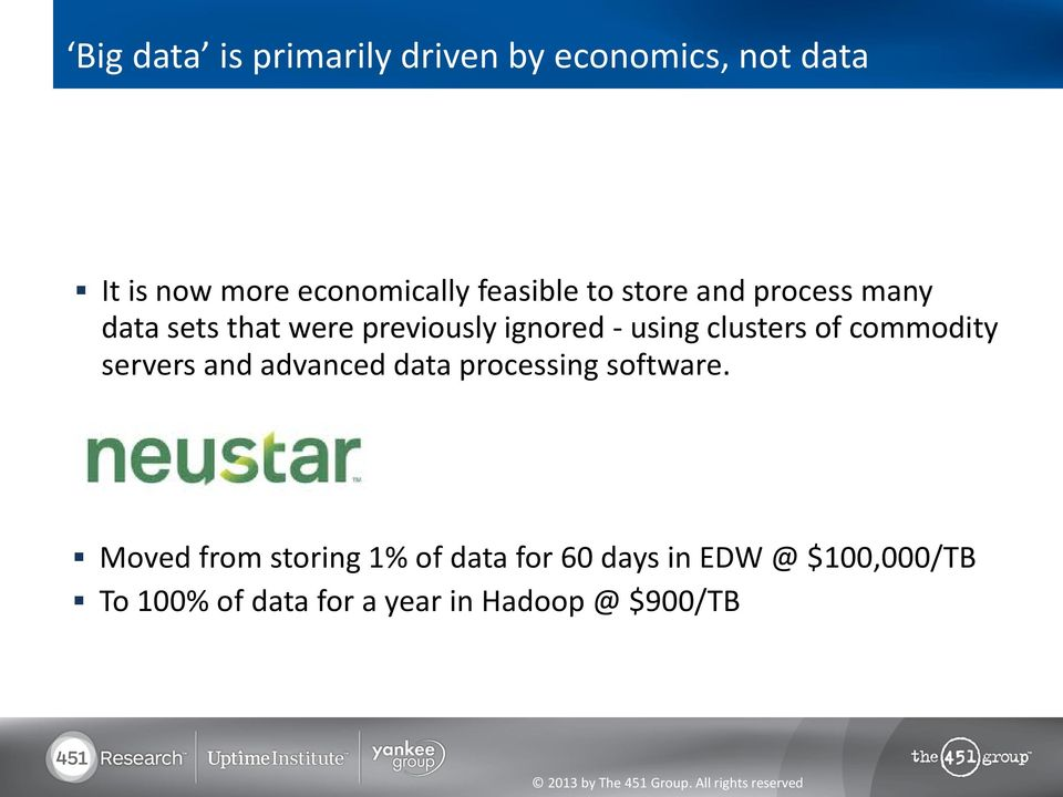 clusters of commodity servers and advanced data processing software.