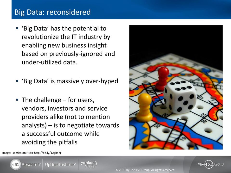 Big Data is massively over-hyped The challenge for users, vendors, investors and service providers alike