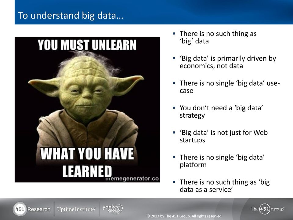 You don t need a big data strategy Big data is not just for Web startups