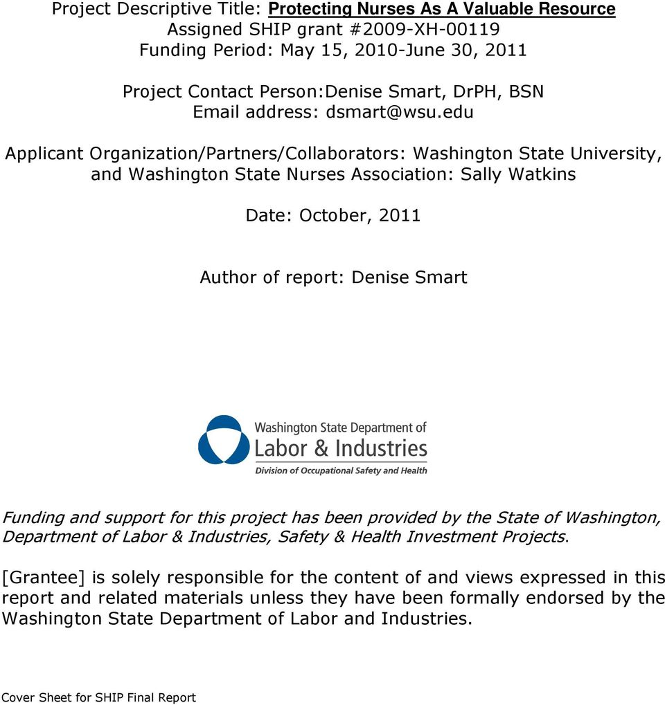 edu Applicant Organization/Partners/Collaborators: Washington State University, and Washington State Nurses Association: Sally Watkins Date: October, 2011 Author of report: Denise Smart Funding and