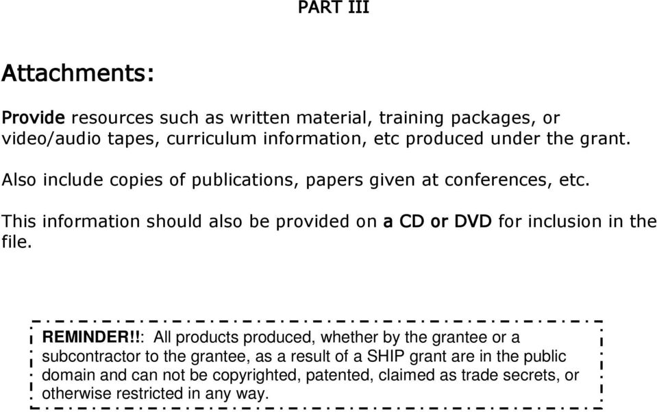This information should also be provided on a CD or DVD for inclusion in the file. REMINDER!