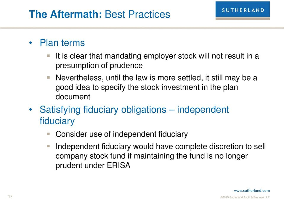 plan document Satisfying fiduciary obligations independent fiduciary Consider use of independent fiduciary Independent
