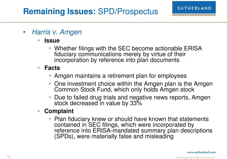 Amgen maintains a retirement plan for employees One investment choice within the Amgen plan is the Amgen Common Stock Fund, which only holds Amgen stock Due to failed
