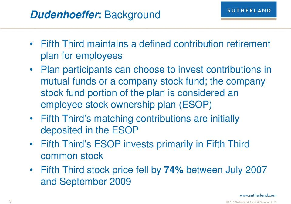 considered an employee stock ownership plan (ESOP) Fifth Third s matching contributions are initially deposited in the ESOP