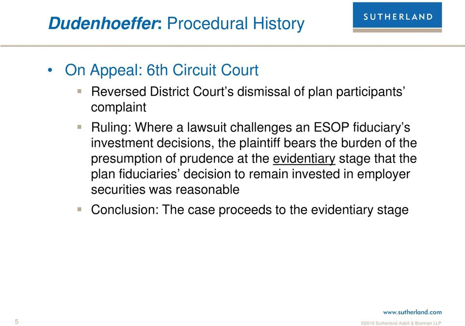 plaintiff bears the burden of the presumption of prudence at the evidentiary stage that the plan fiduciaries
