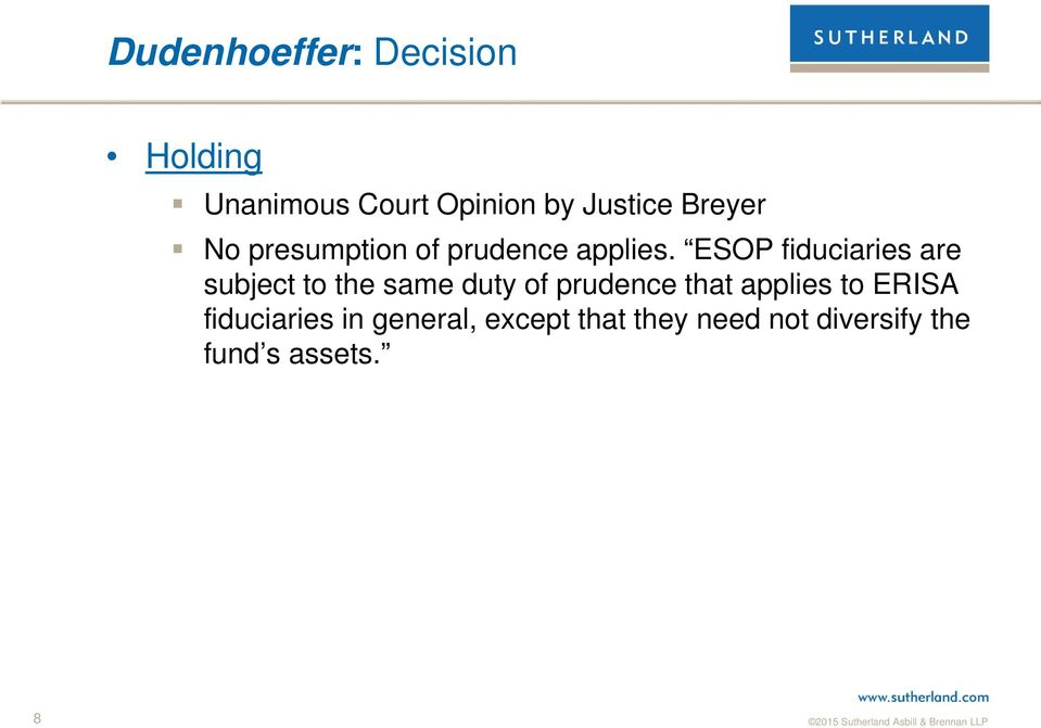 ESOP fiduciaries are subject to the same duty of prudence that